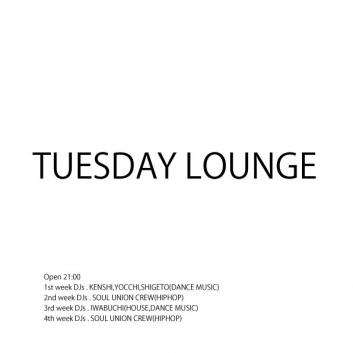 TUESDAY LOUNGE