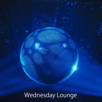 WEDNESDAY LOUNGE